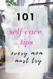 101 Einfache Selbstpflege-Ideen für vielbeschäftigte Mütter – Wellness – Mental, Emotional, and Physical Health