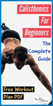 Calisthenics For Beginners: [How to Start + Free Workout Plan] – The White Coat Trainer