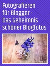 Blogfotos — Das Geheimnis schöner Fotografien — Conterest