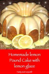 Selbst gemachter Zitronen-Pfund-Kuchen mit Zitronenglasur – Familienmahlzeitrezepte   – Pound cakes