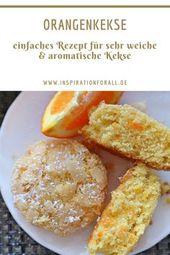 Orangenkekse sehr zart & aromatisch – einfaches Rezept – Essen und Trinken