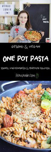 One Pot Pasta = Ein Topf Pasta – Vegan