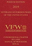 Veterans Of Foreign Wars Vfw Podium Edition 2019 Congressional Charter By Laws Manual Of Procedure And Ritual By Veterans Of Foreign W War Veteran Reference