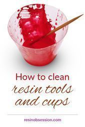 How to clean tools and cups made of epoxy resin – remove the resin from tools -…   – Epoxy Crafts