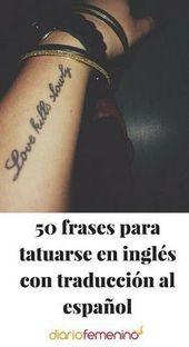 50 frases para tatuarse en inglés con traducción al español  – Cosas que comprar