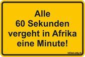Alle 60 Sekunden vergeht in Afrika eine Minute! …..