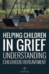 Serving to Kids in Grief: Understanding Childhood Bereavement