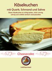 Käsekuchen mit Quark, Schmand und Sahne