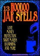 Scarica L Ebook Online 13 Hoodoo Jar Spells Love Money Protection Nightmares Banishing And More En Nel 2020