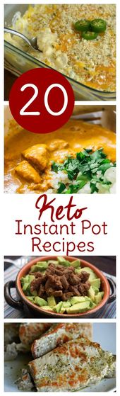 Brechen Sie Ihren Instant Pot aus und machen Sie Ihre ketogene Diät noch einfacher! 20 Sofort …
