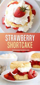 Das beste Erdbeer-Shortcake-Rezept mit hausgemachten Keksen und gesüßtem Whippe …