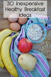 30 günstige gesunde Frühstücksideen   – Healthy Meals On a Budget