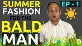 www.youtube.com / … Sommermode für glatzköpfige Männer Teil I | Glatze Herrenmode Urban … – Fashion For Bald Men