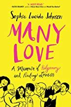 Download Pdf Many Love A Memoir Of Polyamory And Finding Loves