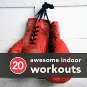 20 Awesome Indoor Workouts to Try Before Winter's Over