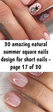 30 erstaunliche natürliche Sommer Square Nails Design für kurze Nägel – Seite 17 von 30 – …   – hair, makeup