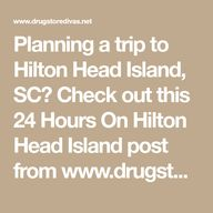 Planning a trip to Hilton Head Island, SC? Check out this 24 Hours On Hilton Head Island post from www.drugstoredivas.net.