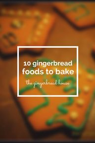 10 gingerbread foods