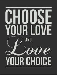 Love is a choice.