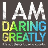 I Am Daring Greatly