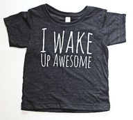 I Wake Up Awesome Mo