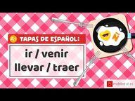 Diferencia entre «ir» / «venir» y «llevar» / «traer» en español - YouTube