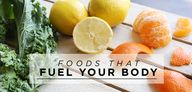 Foods That Fuel: The