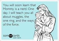 Mommy is a nerd.
