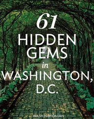 61 fabulous things to do and see in DC.