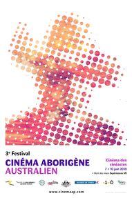 Cinema From A First Nations Perspective 3e Festival du cinéma aborigène australien 3e EDITION 7- 10 JUIN 2018 CINÉMA DES CINÉASTES  + HORS LES MURS