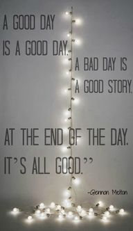 """A good day is a goo"