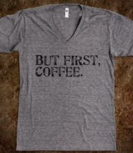 but first, coffee -