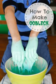 Oobleck Recipe -- if