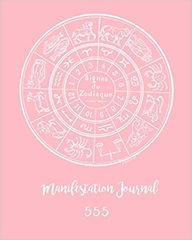 Manifestation Journal: 555: A Guided Notebook Containing a Supercharged Method for Activating the Law of Attraction: Combines Scripting and the 555 Method for a Life-Changing Experience (PINK COVER): Journals, Manifesting: 9798585904066: Amazon.com: Books