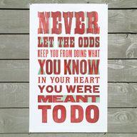 'Never Let The Odds' letterpress quotation poster. – Typoretum
