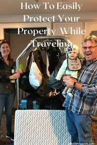 How To Easily Protect Your Property While Traveling | Life Of 2 Snowbirds