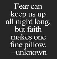 Fear can keep us up...