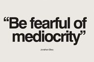 Say no to mediocrity