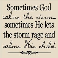 Sometimes God calms