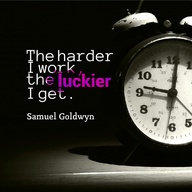 """The harder i work,"