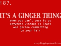 life of a ginger....