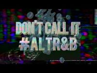 H∆SHTAG$ - Don't Call It #AltRnB - Episode 1