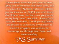 Multiple sclerosis, diagnosed on January 8th 2014.
