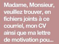 Madame Monsieur Veuillez Trouver En Fichiers Joints A Ce Courriel Mon Cv Ainsi Que Ma Lettre