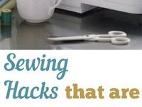 Sewing and home tips