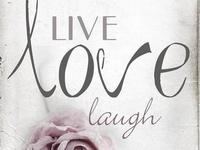 LIVE ... LOVE ... LAUGH