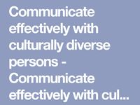 Communicate Effectively with Diverse Groups and other Stakeholders