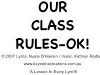 'OUR CLASS RULES – OK!' This values-based song helps young students to learn positive classroom behaviours, rules & responsibilities. www.keystonecreations.com.au  *Song sample - Track 3: http://www.cdbaby.com/cd/ohanlonradloff4