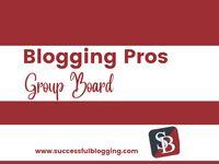 Pinterest group board: Blogging Pros Group Board