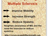 Having multiple sclerosis (MS) doesn't mean you get out of exercising. Even those with limited mobility need some type of exercise to maintain strength, improve mobility and reduce spasms.